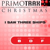 I Saw Three Ships - Christmas Primotrax - Performance Tracks (Slow) - EP