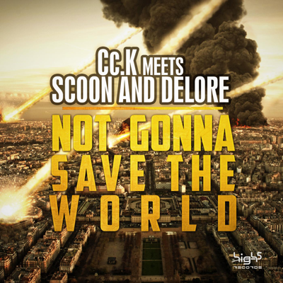 Cc.K meets Scoon & Delore-Not Gonna Save The World