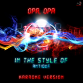Opa, Opa (In the Style of Antique) [Karaoke Version]