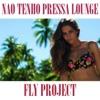Não Tenho Pressa (Lounge Version) - Single, Fly Project