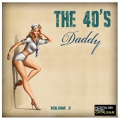 The 40s : Daddy Volume 2
