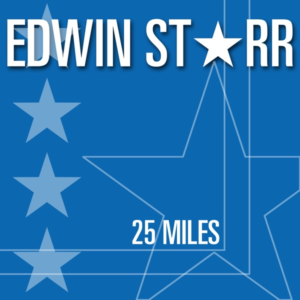 Edwin Starr 25 Miles Mighty Good Lovin