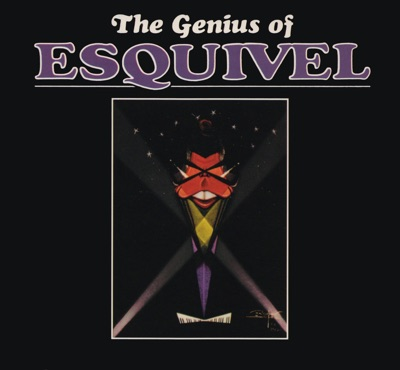 The Genius of Esquivel