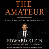 The Amateur: Barack Obama in the White House (Unabridged) - Edward Klein Cover Art