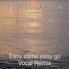 Easy Come Easy Go (The Marvin Mix) [feat. Marvin Gaye] - Single, Paul Hardcastle