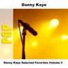 Danny Kaye Selected Favorites, Vol. 3, Danny Kaye