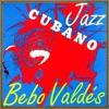 Jazz Cubano (feat. Gustavo Mass, El Negro, Rolando Alfonso, Kiki Fernández & Bill Barreto) - EP, Bebo Valdés