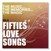 The Music the Memories the Magic, Vol. 8 - Fifties Love Songs
