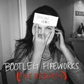 Bootleg Fireworks (The Rebirth) - Single