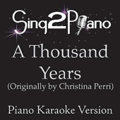 A Thousand Years (Originally Performed By Christina Perri) [Piano Karaoke Version]
