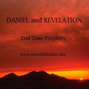 DANIEL and REVELATION - Evers Bible Class