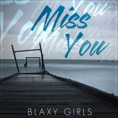 Blaxy Girls - Miss You - Single