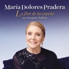 La Flor de la Canela (Con Joaquín Sabina) - Single [feat. Joaquín Sabina], María Dolores Pradera