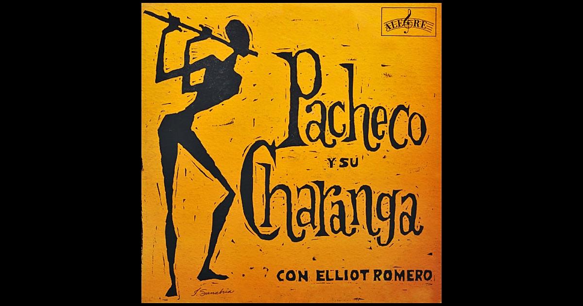Pacheco Y Su Charanga - Que Suene La Flauta