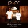 Pyar (feat. Master Saleem) - Single - DJ H