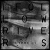 I Follow Rivers - EP, Lykke Li