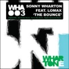 The Bounce (feat. Lomax) - EP, Sonny Wharton