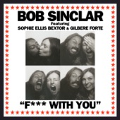 F**k With You (feat. Sophie Ellis-Bextor & Gilbere Forte) - Single