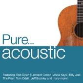Pure... Acoustic
