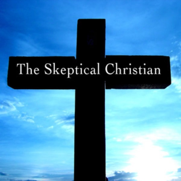 The Skeptical Christian Podcast