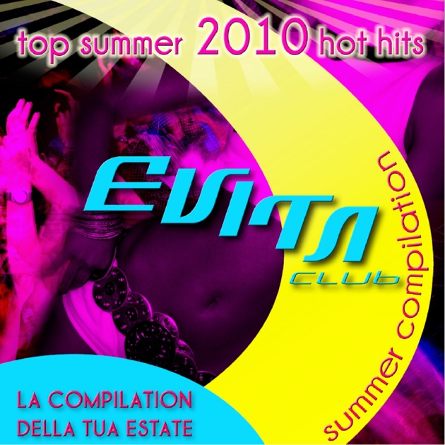 Evita club house summer compilation 2010 top summer for 80s house music hits
