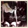 Vintage Café: Lounge & Jazz Blends, Pt. 2 - Special Selection