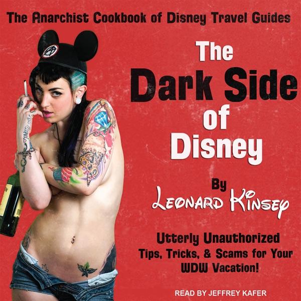 The Dark Side Of Disney Unabridged By Leonard Kinsey On ITunes - The dark side of disney