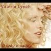 O Todo O Nada, Valeria Lynch