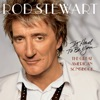 It Had to Be You... The Great American Songbook, Rod Stewart
