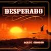 Desperado, Mato Grosso