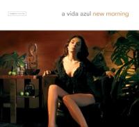 A Vida Azul - New Morning