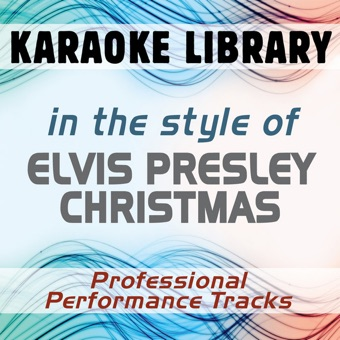 In the Style of Elvis Presley Christmas (Karaoke & Professional Performance Tracks) – Karaoke Library