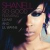 So Good (Edited Version) [feat. Lil Wayne, Drake] - Single, Shanell