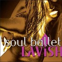 Lavish - Soul Ballet