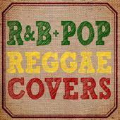 R&B+POP Reggae Covers