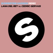 Summertime Sadness (Lana Del Rey vs. Cedric Gervais) [Cedric Gervais Remix] [Radio Edit] - Single