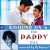 Kishore Da In the Daddy Mix