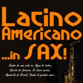 Latino Americano... In Sax!