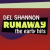 Runaway - The Early Hits - EP, Del Shannon