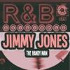 R&B Originals - The Handy Man (feat. The Pretenders, Sparks of Rhythm, The Jones Boys & The Savoys & Jimmy Jones), Jimmy Jones