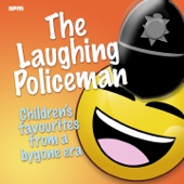 The Laughing Policeman - Childrens Favourites from a Bygone Era