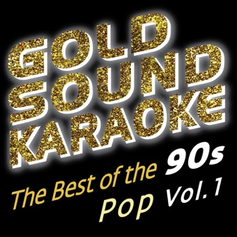 The Best of the 90s – Pop – Vol. 1 – Goldsound Karaoke