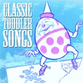 Classic Toddler Songs