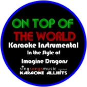 On Top of the World (In the Style of the Imagine Dragons) [Karaoke Intrumental Version]