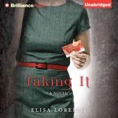 Elisa Lorello - Faking It (Unabridged)  artwork