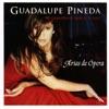 Mi Corazón Se Abre a Tu Voz / Arias De Opera, Guadalupe Pineda