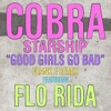 Good Girls Go Bad (Frank e Remix) [feat. Flo Rida] - Single, Cobra Starship