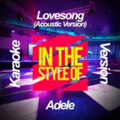 Lovesong (Acoustic Version) [In the Style of Adele] [Karaoke Version]
