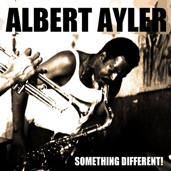 Something Different First Recordings 1  2 Albert Ayler CD cover