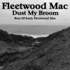 Dust My Broom: Best of Early Fleetwood Mac, Fleetwood Mac